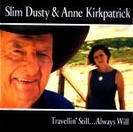 Travllin' Still . . . Always Will (Slim Dusty and Anne Kirkpatrick)