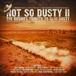 Not So Dusty II (The Bushies Tribute To Slim Dusty) Various Artists